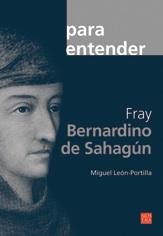 FRAY BERNARDINO DE SAHAGuN